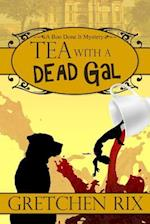 Tea with a Dead Gal af Gretchen Rix