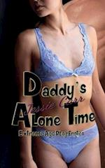 Daddy's Alone Time