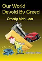 Our World Devoid by Greed