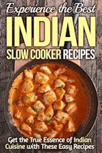 Experience the Best Indian Slow Cooker Recipes