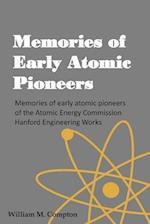 Memories of Early Atomic Pioneers