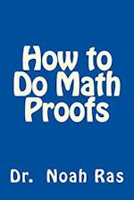 How to Do Math Proofs af Dr Noah Ras