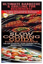 Ultimate Barbecue and Grilling for Beginners & Slow Cooking Guide for Beginners