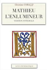 Mathieu L'Enlumineur, L'Int'gral