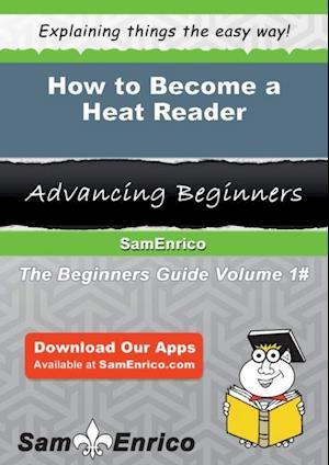 How to Become a Heat Reader af Sam Enrico
