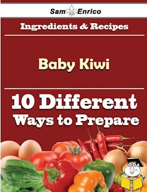 10 Ways to Use Baby Kiwi (Recipe Book) af Sam Enrico