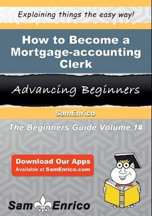 How to Become a Mortgage-accounting Clerk af Sam Enrico