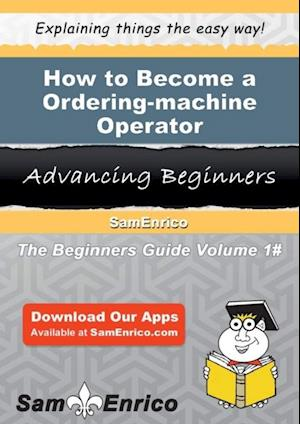 How to Become a Ordering-machine Operator af Sam Enrico