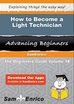 How to Become a Light Technician