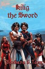 Kilig the Sword af Barbara G. Tarn