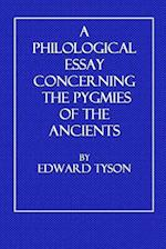 A Philological Essay Concerning the Pygmies of the Ancients af Edward Tyson
