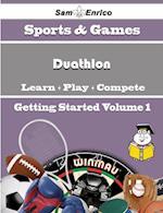 Beginners Guide to Duathlon (Volume 1)