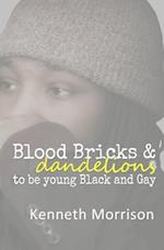 Blood Bricks and Dandelions af Kenneth Morrison