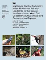 Multiscale Habitat Suitability Index Models for Priority Landbirds in the Central Hardwoods and West Gulf Coastal Plain/Ouachitas Bird Conservation Re