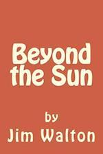 Beyond the Sun af Jim Walton