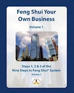 Feng Shui Your Own Business - Volume 1