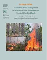 Hazardous Fuels Management in Subtropical Pine Flatwoods and Topical Pine Rocklands