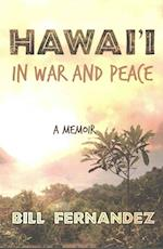 Hawai'i in War and Peace af Bill Fernandez