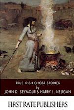 True Irish Ghost Stories af Harry L. Neligan, John D. Seymour
