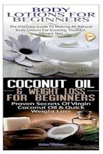Body Lotions for Beginners & Coconut Oil & Weight Loss for Beginners