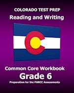 Colorado Test Prep Reading and Writing Common Core Workbook Grade 6