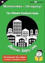 Ultimate Handbook Guide to Montevideo