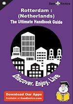 Ultimate Handbook Guide to Rotterdam