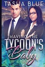Having the Tycoon's Baby af Tasha Blue