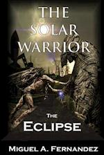 The Solar Warrior - The Eclipse