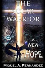 The Solar Warrior - A New Hope