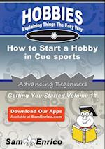 How to Start a Hobby in Cue sports af Charles Quinn