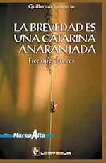 La Brevedad Es Una Catarina Anaranjada af Guillermo Samperio