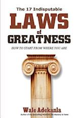 The 17 Indisputable Laws of Greatness