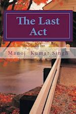 The Last ACT af MR Manoj Kumar Singh
