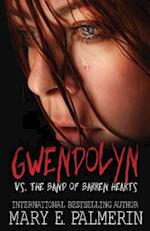 Gwendolyn vs. the Band of Barren Hearts af Mary E. Palmerin
