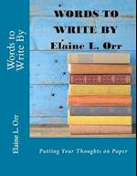 Words to Write by af Elaine L. Orr