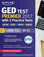 Kaplan GED Test Premier 2017 With 2 Practice Tests (Kaplan Test Prep)