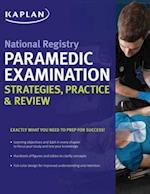 National Registry Paramedic Examination Strategies, Practice & Review (Kaplan Test Prep)