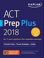 Kaplan Act Prep Plus 2018 (Kaplan ACT Premier Book Online)