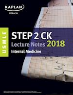 USMLE Step 2 Ck Lecture Notes 2018 (USMLE Prep)