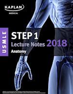 Kaplan USMLE Step 1 Anatomy Lecture Notes 2018 (USMLE Prep)