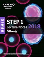 Kaplan USMLE Step 1 Pathology Lecture Notes 2018 (USMLE Prep)