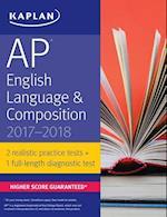 Kaplan AP English Language & Composition 2017-2018 (Kaplan AP English Language and Composition)