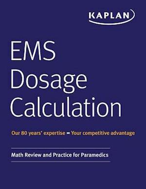 EMS Dosage Calculation: Math Review and Practice for Paramedics