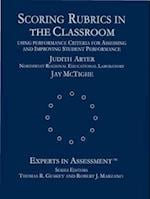 Scoring Rubrics in the Classroom (Experts in Assessment Series)