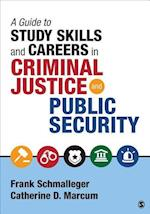 A Guide to Study Skills and Careers in Criminal Justice and Public Security af Frank Schmalleger