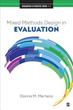 Mixed Methods Design in Evaluation (Evaluation in Practice, nr. 1)