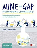 Mine the Gap for Mathematical Understanding, Grades K-2 af John J Sangiovanni