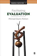 Facilitating Evaluation (Evaluation in Practice, nr. 02)