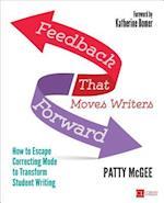 Feedback That Moves Writers Forward (Corwin Literacy)
